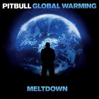Global Warming Meltdown by Pitbull